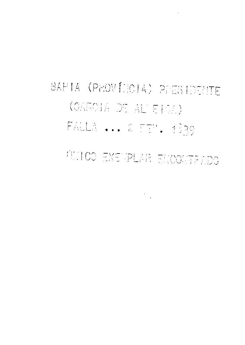 Bahia.Presidente da Província - Falla que recitou o presidente da provincia da Bahia, Thomaz Xavier Garcia de Almeida, n'abertura da Assembléa Legislativa da mesma provincia em 2 de fevereiro de 1839