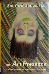 Cover of: The art presence   Schwartz, Sanford