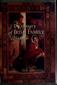 Cover of: The Dictionary of Irish Family Names by Ida Grehan