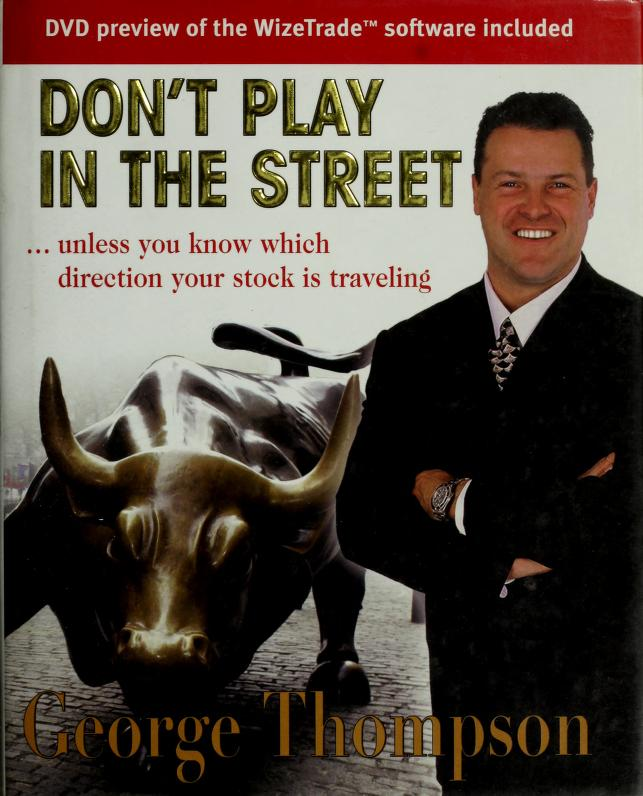 Don't play in the Street by George Thompson
