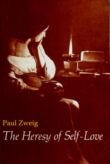 The heresy of self-love by Paul Zweig