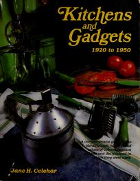 Cover of: Kitchens and gadgets, 1920 to 1950   Jane H. Celehar