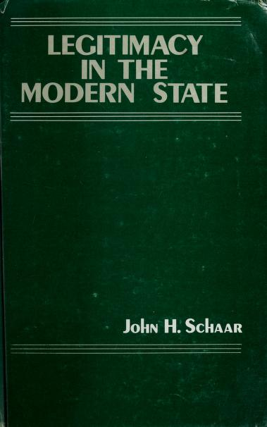 Legitimacy in the modern state by John H. Schaar