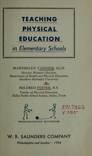 Teaching physical education in elementary schools by Maryhelen Vannier