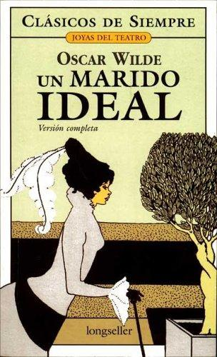 Un Marido Ideal by Oscar Wilde
