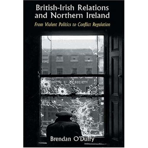 British-Irish Relations and Northern Ireland by Brendan O'Duffy