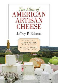 The atlas of American artisan cheese by Jeffrey P. Roberts